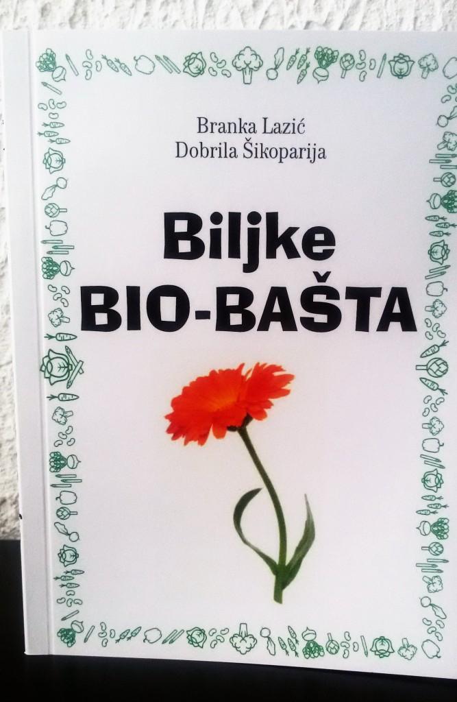 """Knjiga """" Biljke BIO-BAŠTE """""""